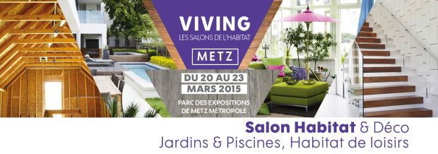 Salon de l 39 habitat et de d coration viving metz du 20 au for Salon de l habitat metz 2017