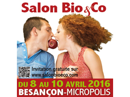 SALON BIO & CO - BESANCON DU 8 AU 10 AVRIL 2016
