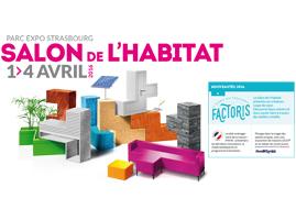 SALON DE L'HABITAT - STRASBOURG WACKEN - DU 1er AU 4 AVRIL 2016